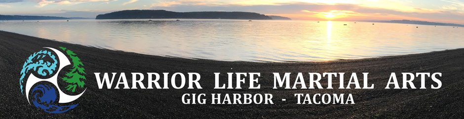 Warrior Life Martial Arts – Gig Harbor – Tacoma